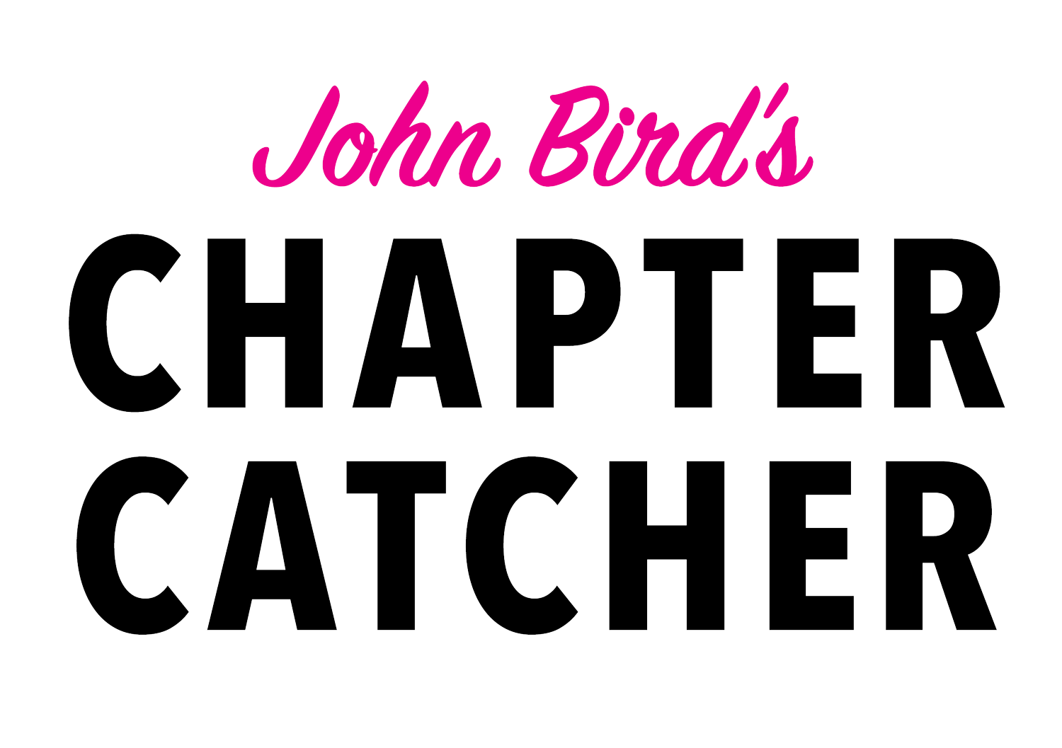 John Bird's Chapter Catcher